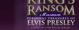 The King's Ransom Museum | Personal Treasures of Elvis Presley